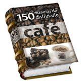 cafe-150-maneras-de-disfrutarlo-librominiatura